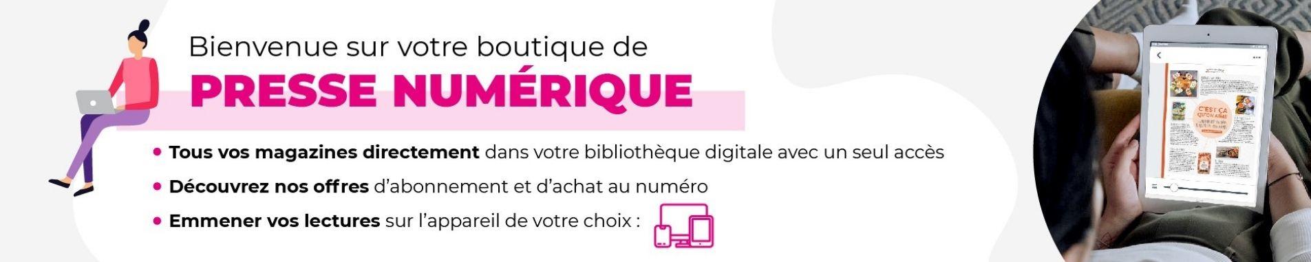 Boutique Abonnement Presse Numérique Magazine